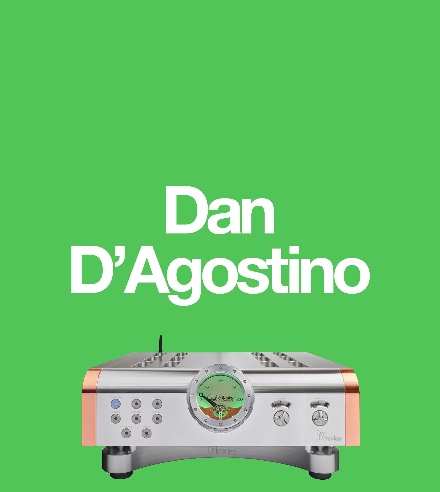Dan D'Agostino, Hi-Fi
